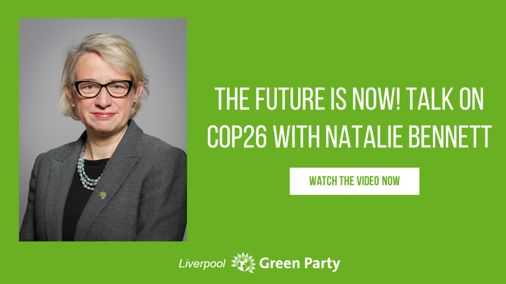 Watch the Talk on COP26 with Natalie Bennett Liverpool Greens